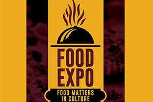 Food Expo: Food Matters in Culture