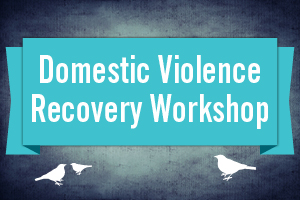 Domestic Violence Recovery Workshop