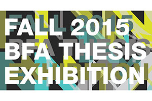 Fall 2015 BFA Thesis Exhibition