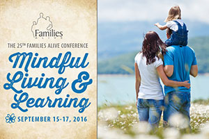 The 25th Families Alive Conference