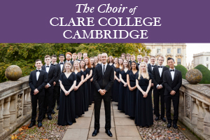Browning Presents: The Choir of Clare College Cambridge