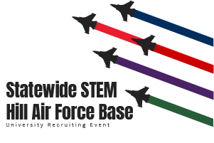 Statewide STEM Hill Air Force Base University Recruiting Event