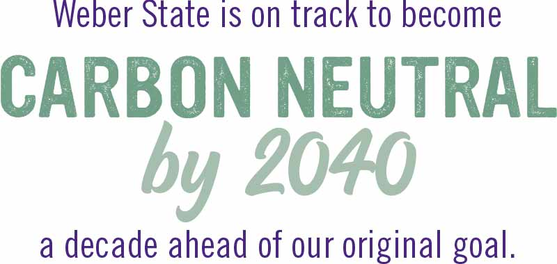 Weber State is on track to become carbon neutral by 2040