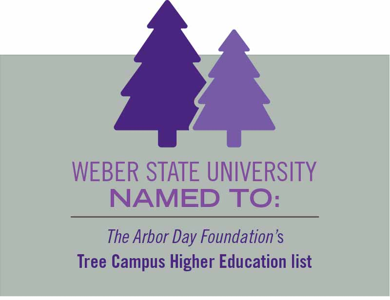 Weber State University was named to Arbor Day Foundation's Tree Campus higher education list.