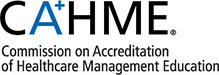 CAHME: Commission of Accreditation of Healthcare Management Education