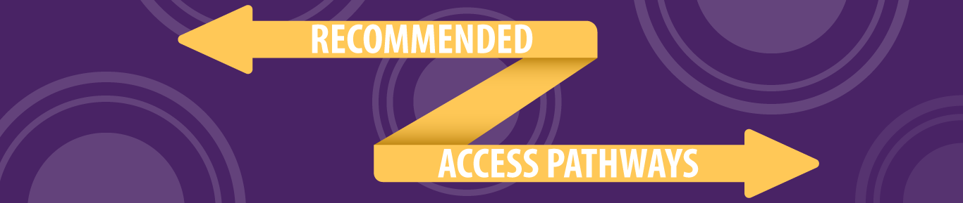 Recommended Access Pathways