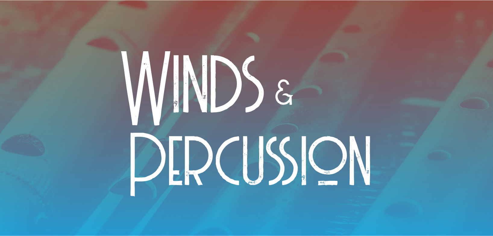 Text reads: Winds & Percussion