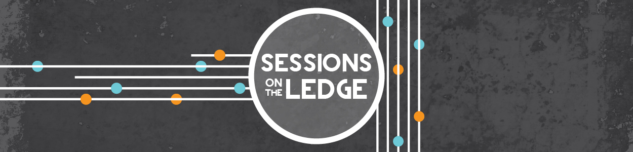 Sessions on the ledge
