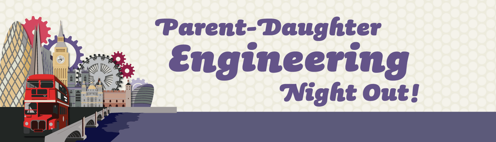 parent-daughter engineering night out