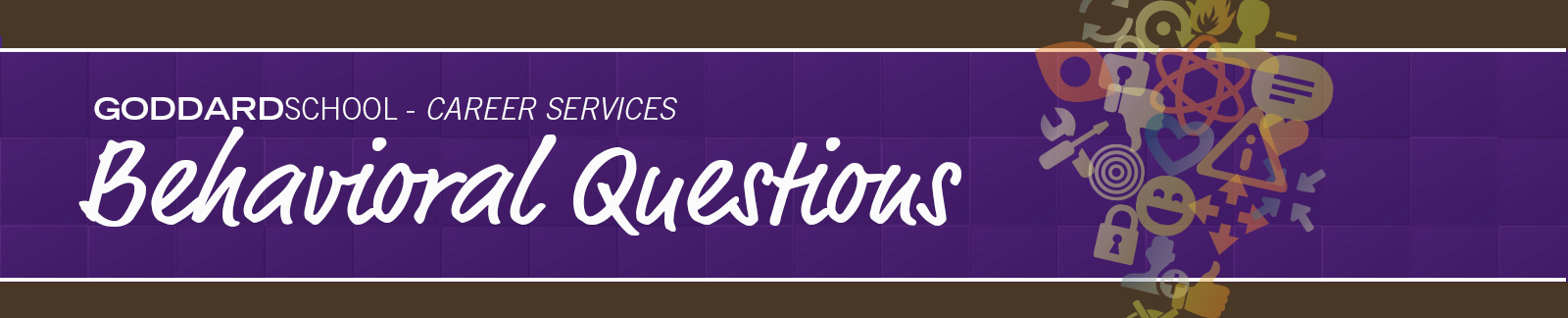 Goddard School: Career Services Behavioral Questions