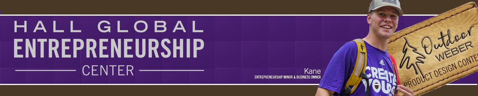 Hall Global Entrepreneurship Center, Kane Entrepreneurship Minor & business owner, Outdoor Weber Product Design Contest