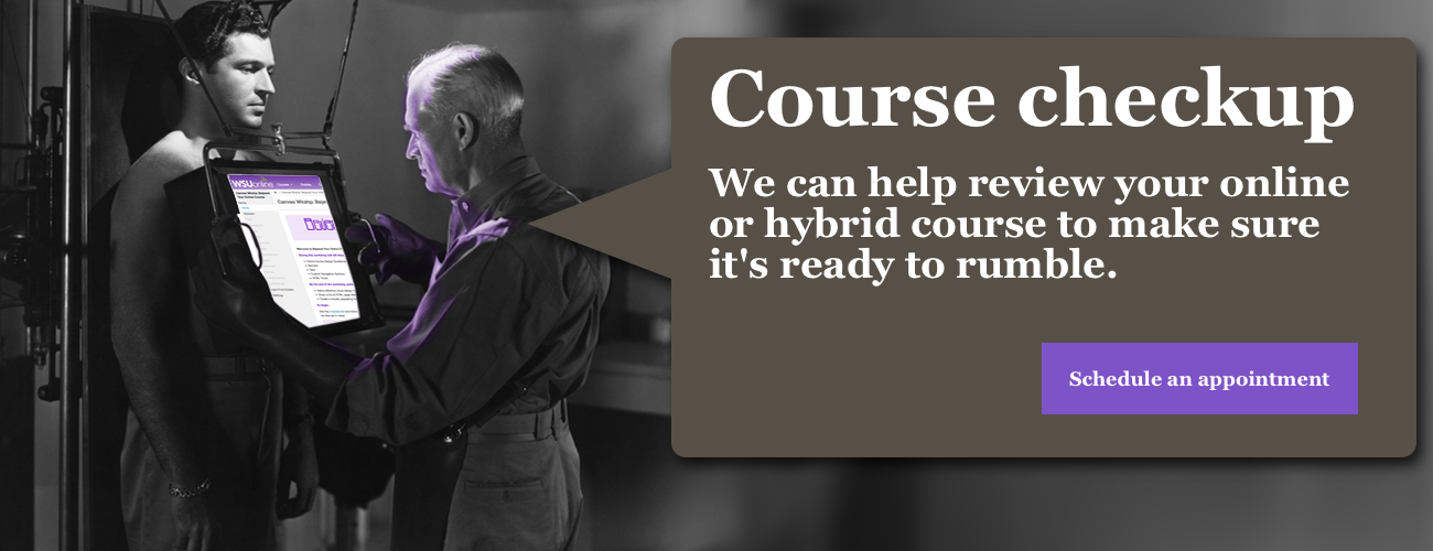 course checkup schedule an appointment we can help review your online or hybrid course to make sure it is ready to rumble