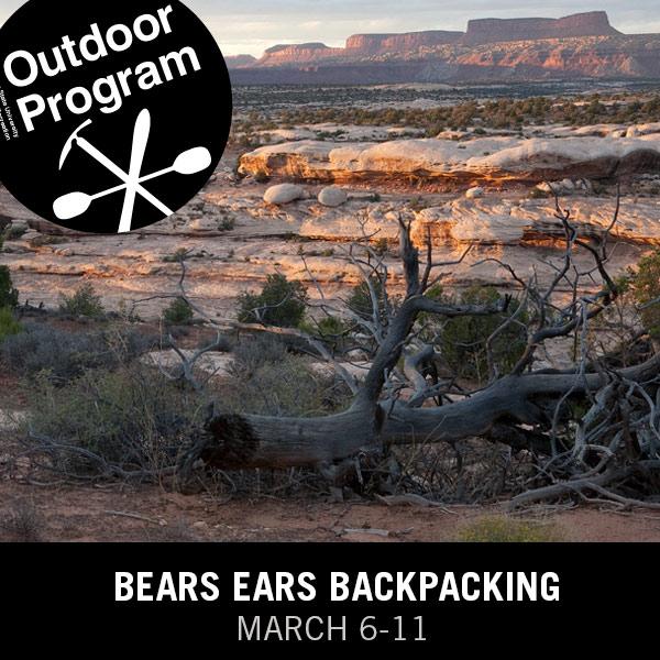 Bears Ears Backpacking Spring Break 2018